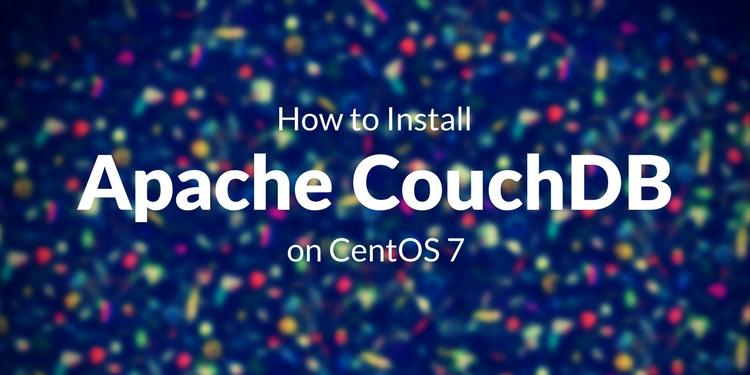 Hướng dẫn cách cài Apache CouchDB trên CentOS7