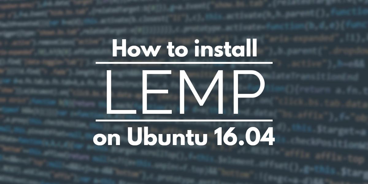 Hướng dẫn cài đặt LEMP trên Ubuntu 16.04