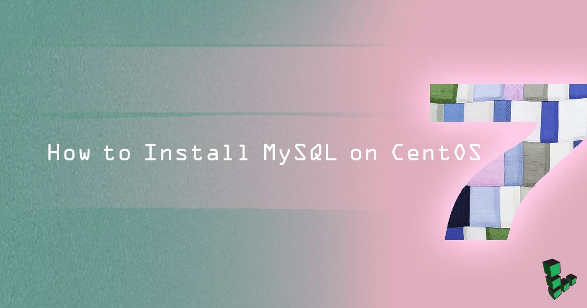 Hướng dẫn cài đặt MySQL 8.0 trên CentOS 7