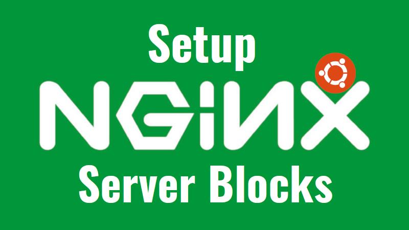 Hướng dẫn thiết lập Nginx Server Blocks trên Ubuntu và CentOS
